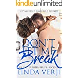 Don't Let Me Break (The Carter Sisters Book 1)
