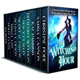 The Witching Hour: 10 Enchanting Novels Featuring Witches, Wizards, Vampires, Shifters, Ghosts, Fae, and More!