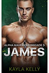 James (Alpha Mavericks Brigade Book 5) Kindle Edition
