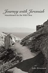 Journey with Jeremiah: Nourishment for the Wild Olive Kindle Edition