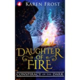 Daughter of Fire: Conspiracy of the Dark (Destiny and Darkness Book 1)