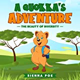 A Quokka's Adventure (The Beauty of Diversity): A Kids Book About Diversity, Equality, and Teamwork.