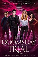 The Doomsday Trial (The Faerie Race Book 3) Kindle Edition