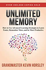 Unlimited Memory: How to Use Advanced Learning Strategies to Learn Faster, Remember More and be More Productive Kindle Edition