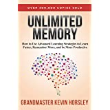 Unlimited Memory: How to Use Advanced Learning Strategies to Learn Faster, Remember More and be More Productive (English Edit