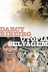 Utopia selvagem (Darcy Ribeiro) eBook Kindle
