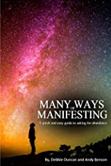 Many Ways of Manifesting: A quick and easy guide to asking for abundance Kindle Edition