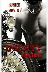 Bounty (Hunted Love Book 2) Kindle Edition