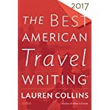 The Best American Travel Writing 2017 (The Best American Series ®)