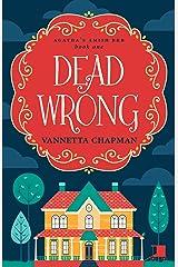 Dead Wrong: A Cozy Mystery (Agatha's Amish B&B Book 1) Kindle Edition