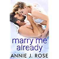 Marry Me Already (Sinful Desires Book 5)