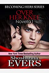 Over Her Knee (Becoming Hers Series Book 1) Kindle Edition