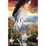 A Calling for Phoebe: A Clean, Historical Christian Romance (Love in Lansing Book 3)