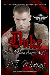 Duke: He's Dark, He's Fallen, And An Angel Lights His Soul! (Dark Fallen Angels MC NorCal Chapter, A Bad Boy Bikers Motorcycle Club Romance Book 2) Kindle Edition