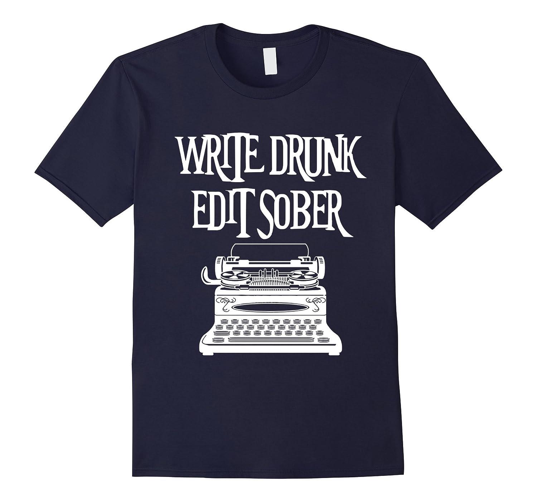 write drunk edit sober t shirt