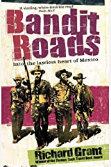 Bandit Roads: Into the Lawless Heart of Mexico Paperback