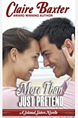More Than Just Pretend (The Selwood Sisters Novellas Book 2) Kindle Edition
