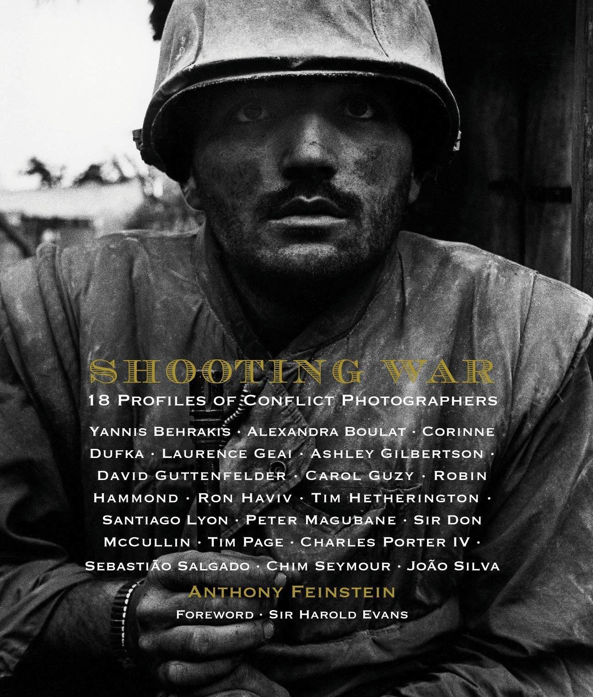 Shooting War: 18 Profiles of Conflict Photographers: Amazon ...