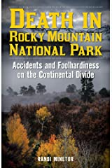 Death in Rocky Mountain National Park: Accidents and Foolhardiness on the Continental Divide (Death in the Parks) Kindle Edition