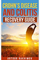 Crohn's Disease and Colitis Recovery Guide (Crohn's Disease and Ulcerative Colitis Books Book 2) Kindle Edition