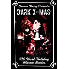 Dark X-Mas Holiday Drabbles: 100 Word Holiday Horror Stories (Holiday Horror Collection Book 1)