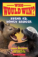 Hyena vs. Honey Badger (Who Would Win? Book 20) Kindle Edition