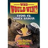 Hyena vs. Honey Badger (Who Would Win? Book 20)