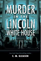 Murder in the Lincoln White House (Lincoln's White House Mystery Book 1) Kindle Edition