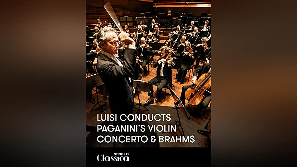 Luisi conducts Paganini's Violin Concerto and Brahms