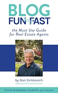 Blogging Fun and Fast: The Must Use Guide for Real Estate Agents: Formats and Templates Included for Your Success