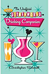 The Unofficial Walt Disney World Drinking Companion Kindle Edition