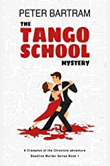 The Tango School Mystery: A Crampton of the Chronicle adventure (Deadline Murder Series Book 1) Kindle Edition