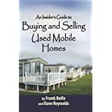 An Insiders Guide to Buying and Selling Used Mobile Homes