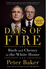 Days of Fire: Bush and Cheney in the White House Kindle Edition