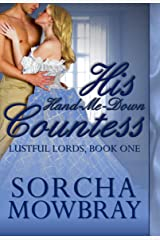 His Hand-Me-Down Countess: A Steamy Victorian Romance (Lustful Lords Book 1) Kindle Edition
