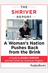 The Shriver Report: A Woman's Nation Pushes Back from the Brink Kindle Edition