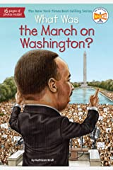What Was the March on Washington? (What Was?) Kindle Edition