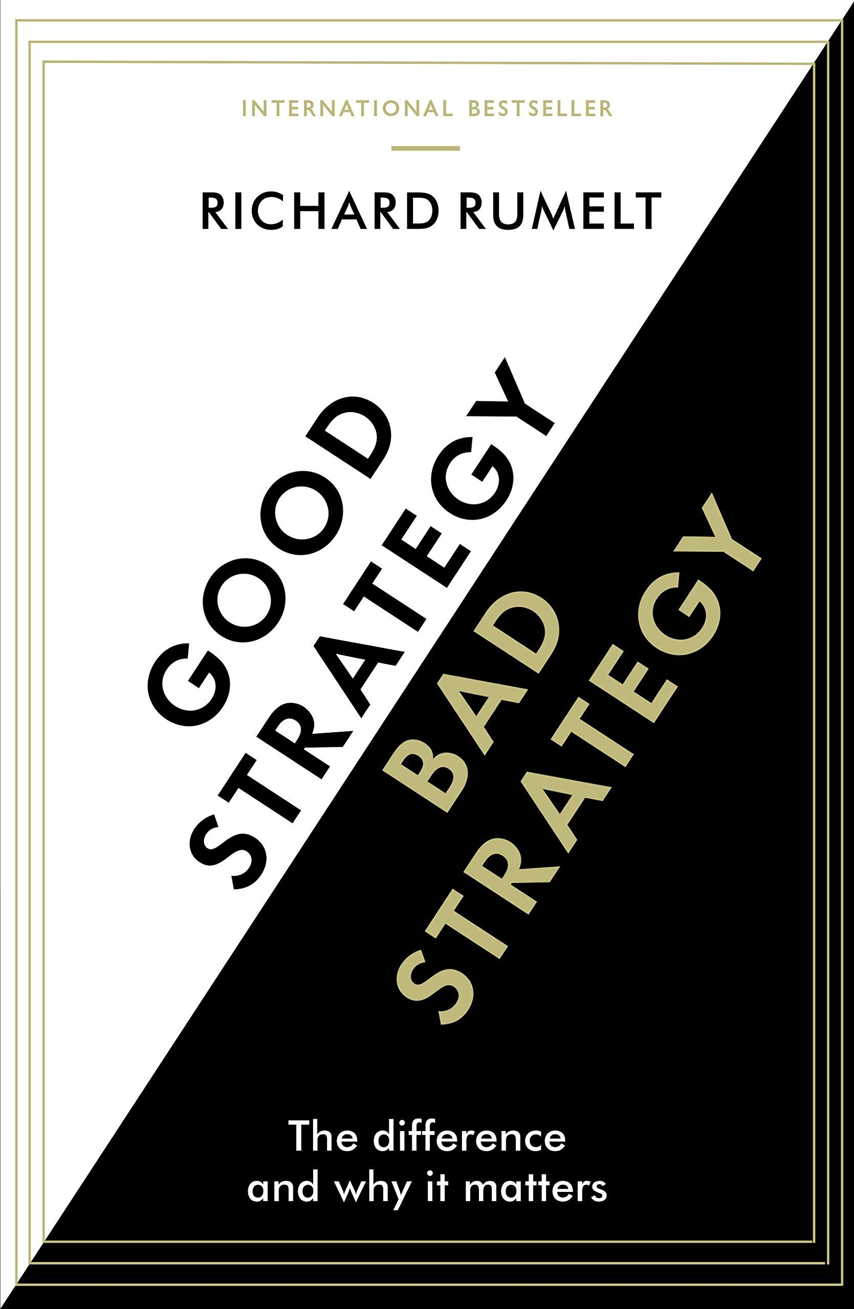 good strategy bad strategy richard rumelt