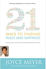 21 Ways to Finding Peace and Happiness: Overcoming Anxiety, Fear, and Discontentment Every Day Kindle Edition