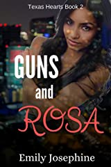 Guns And Rosa (Texas Hearts Book 2) Kindle Edition