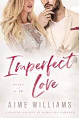 Imperfect Love: A Second Chance in Marriage Romance (Heart of Hope Book 4) Kindle Edition