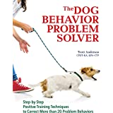 The Dog Behavior Problem Solver: Step-by-Step Positive Training Techniques to Correct More than 20 Problem Behaviors (Compani