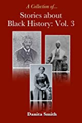 Stories about Black History: Vol. 3 Kindle Edition