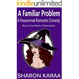 A Familiar Problem: A Paranormal Romantic Comedy (Northern Witches Series Book 2)