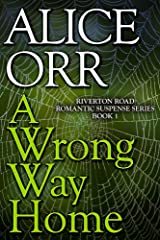 A Wrong Way Home: Riverton Road Romantic Suspense Book 1 Kindle Edition