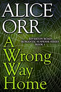 A Wrong Way Home: Riverton Road Romantic Suspense Book 1