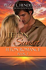Teton Sunset (Teton Romance Trilogy Book 3) Kindle Edition