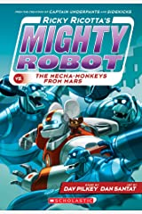 Ricky Ricotta's Mighty Robot vs. The Mecha-Monkeys from Mars (Ricky Ricotta #4) Kindle Edition