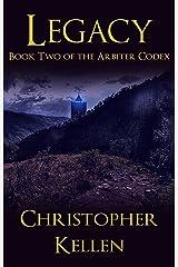Legacy (The Arbiter Codex Book 2) Kindle Edition