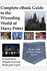 Complete eBook Guide to the Wizarding World of Harry Potter (Theme Park in Your Pocket 3)